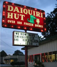You can say a lot about Louisiana, but they did invent the drive-thru daiquiri hut, which is one of the best inventions of all time.  Just sayin'