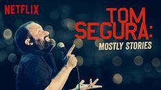 Tom Segura: Mostly Stories, Netflix