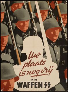 """Dutch recruiting poster for the Waffen SS; the message reads: """"Your place in the Waffen SS is still free."""" The recruitment effort produced 23.SS Volunteer Panzergrenadier Division Nederland, which earned high combat colours.  #propaganda #worldwar2"""