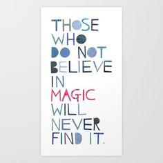 Believe in magic...