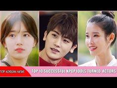 Top 10 successful KPOP Idols turned KDRAMA Actors - YouTube