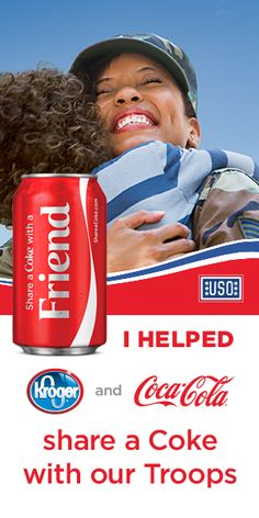 Thanks to the support of Kroger and Coca-Cola, I have helped donate Coca-Cola to our troops. Help us reach our goal of donating up to 100,000 Coca-Cola cans to our Troops.
