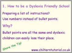 How to be a dyslexia-friendly school:  http://www.chilterntutorial.co.uk/dyslexia-friendly-classroom-tips/