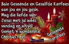 Geseënde Kersfees Christmas Verses, Christmas Blessings, Christmas Wishes, Christmas And New Year, Christmas Time, Christmas Card Messages, Merry Christmas Images, Xmas Quotes, Evening Greetings