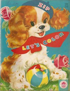Merrill 1951 ''Let's Color'', illus. Vintage Coloring Books, Vintage Dog, Vintage Children's Books, Coloring Book Pages, Vintage Images, Vintage Colors, Vintage Prints, Famous Fairies, Book Letters