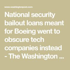 National security bailout loans meant for Boeing went to obscure tech companies instead - The Washington Post