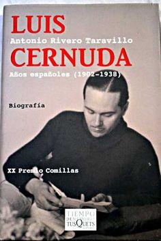 Luis Cernuda : años españoles (1902-1938) / Antonio Rivero Taravillo