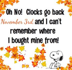 clocks go back November and I can't remember where I bought mine from! Snoopy Love, Charlie Brown And Snoopy, Snoopy And Woodstock, Peanuts Quotes, Snoopy Quotes, Cute Friendship Quotes, Clocks Go Back, Value Quotes, Prayer Ministry