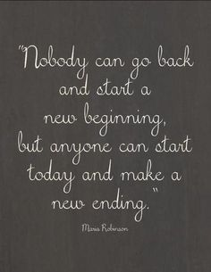 Make a new ending. Love this quote.