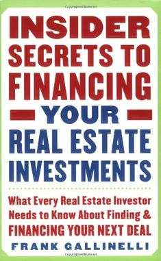 Bestseller Books Online Insider Secrets to Financing Your Real Estate Investments: What Every Real Estate Investor Needs to Know About Finding and Financing Your Next Deal Frank Gallinelli $21.95  - http://www.ebooknetworking.net/books_detail-0071445439.html