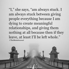 I Am Always Stuck Between Giving People Everything - https://themindsjournal.com/always-stuck-giving-people-everything-2/