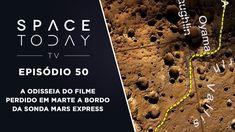 Space Today TV Ep.50 - A Odisseia do Filme Perdido Em Marte A Bordo da M...