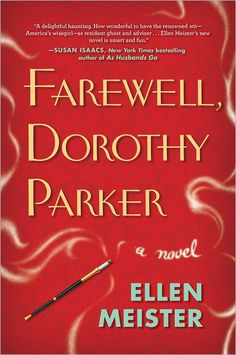 living read girl: Say hello to Ellen Meister and Farewell, Dorothy Parker