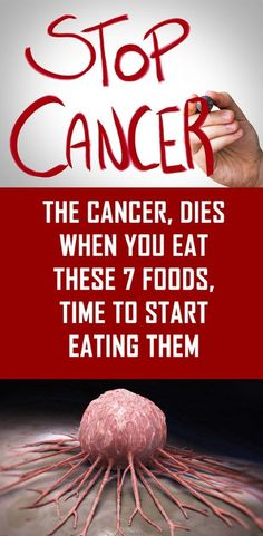 The Cancer, Dies When You Eat These 7 Foods, Time To Start Eating Them