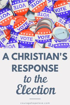 A Christian's Response to the Election
