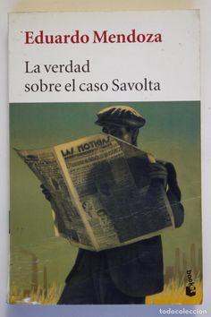 EDUARDO MENDOZA - LA VERDAD SOBRE EL CASO SAVOLTA (Libros de segunda mano (posteriores a 1936) - Literatura - Narrativa - Terror, Misterio y Policíaco)