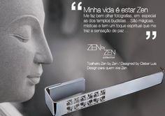 ZEN - Viver com mais Design é Viver mais Zen