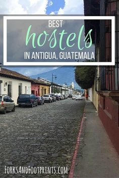 Antigua Guatemala has a lot of hostels to choose from, here are my personal recommendations for some of the best.