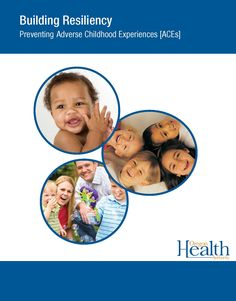Building resiliency : preventing adverse childhood experiences (ACEs), by the Oregon Health Authority