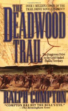 Bestseller Books Online The Deadwood Trail (Trail Drive) Ralph Compton $6.99  - http://www.ebooknetworking.net/books_detail-0312968167.html