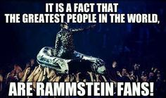 Yup :P Rammstein is awesome :)