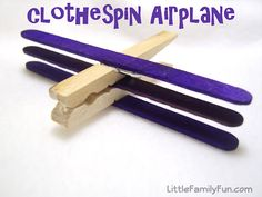 Easy clothespin airplane craft.