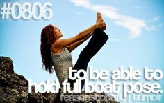 Seems impossible right now but I will get there. Damn that boat pose :(