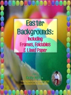 Free Background Papers ~ Easter Themed Frames, Foldables, & Lined Writing Paper
