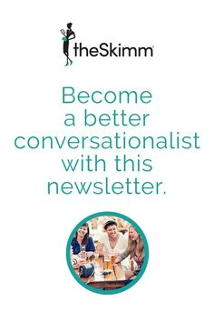 theSkimm is the daily email newsletter you need to start your day. We break down all the top news stories into quick and enjoyable read every morning- making sure you never miss a thing. Sign up for free today!