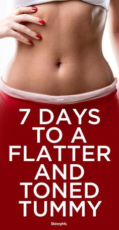 You�ll feel better, healthier, and slimmer after just one week�just 7 Days to a Flatter and Toned Tummy!