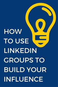 How to Use LinkedIn Groups to Build Your Influence - @agorapulse