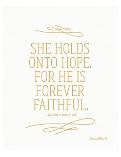 1 Corinthians 1:9  - She holds onto Hope -