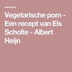 Vegetarische pom - Een recept van Els Scholte - Albert Heijn