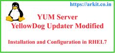YUM (YellowDog Updater Module) Local installation and configuration step by step guide. Installing and configuring Local YUM server for package management