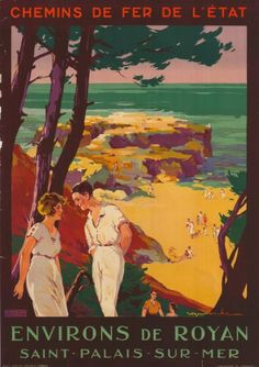 chemins de fer de l'état - Saint-Palais-sur-Mer - Environs de Royan - illustration de Roger Soubie - France - Pub Vintage, French Vintage, Saint Palais, Elegant Couple, Travel Ads, Railway Posters, Nose Art, 2d Art, Vintage Travel Posters