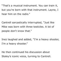 Mike Inez and Jerry Cantrell about Layne Staley 's voice