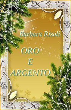 ORO E ARGENTO (I racconti freccia Vol. 1) di Barbara Risoli, http://www.amazon.it/dp/B00OZTZM1Y/ref=cm_sw_r_pi_dp_ZY.Kvb1V2CA8R