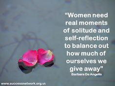Women Need Real Moments Of Solitude And Self Reflection To Balance Out