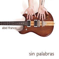 "ABEL FRANCO ""Sin Palabras"""