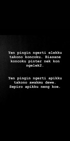 Pwngen ngerti elkku takono karo koncoku Story Quotes, Mood Quotes, Morning Quotes, Daily Quotes, Life Quotes, Quotes Lucu, Cinta Quotes, Quotes Galau, Funny Relatable Quotes