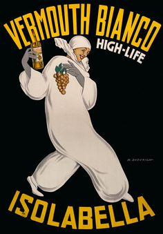 Vermouth Bianco High-Life. Isolabella. Illustrated by M. Dudovich, 1946. A vintage Italian advertising poster for Isolabella Vermouth. A woman in a white clown suit dances with grapes and a bottle of vermouth.