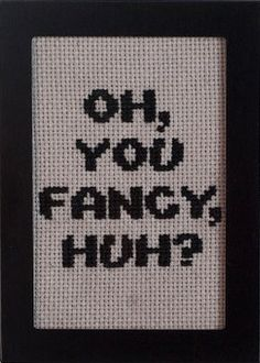 framed 2x3 oh you fancy huh cross stitch by sarahbonkstitches, via Etsy