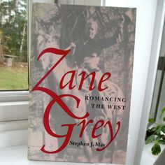https://prosperolane.com/collections/biography/products/zane-grey-romancing-the-west-1997-stephen-j-mayZane Grey Romancing the West, 1997 Stephen J.May