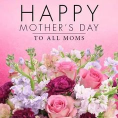 Happy Mothers Day Pictures, Happy Mothers Day Wishes, Happy Mother Day Quotes, Happy Mother's Day Greetings, Mothers Day Special, Rose Flower Arrangements, Mother's Day Printables, Best Birthday Wishes, Happy Birthday