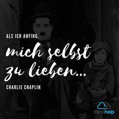 Dies ist ein Teil einer Rede von Charlie Chaplin zu seinem 70.Geburtstag. Was meinst du? Was passiert dann wenn du anfängst dich selbst zu lieben? Schreib uns ein Kommentar