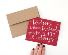 Today I Have Loved You For So Many Days, Personalized Romantic Card, Handwritten, Modern Calligraphy, You Choose the Colors, Custom, Single