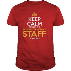 Keep Calm And Let The Accounting Office Staff Handle It T Shirt, Hoodie Accounting Staff