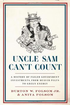 Uncle Sam Can't Count: A History of Failed Government Investments, from Beaver Pelts to Green Energy by Burton W., Jr. Folsom Jr. http://www.amazon.com/dp/0062292692/ref=cm_sw_r_pi_dp_MQtsub16GF5KW