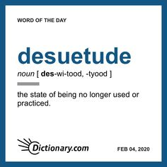 Word of the Day - desuetude Unusual Words, Weird Words, Rare Words, Cool Words, English Vocabulary Words, English Phrases, Learn English Words, English Language, Words To Use