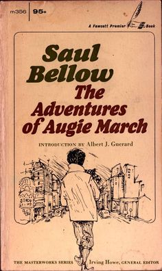 The Adventures of Augie March by Saul Bellow Saul Bellow, Modern Books, Vintage Classics, Ethnic, March, Teaching, Adventure, Play, Education